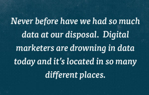 Never before have we had so much data at our disposal quote.