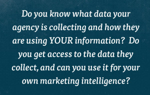 Do you know what data your agency is collecting and how they are using your information?