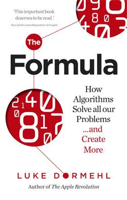 The Formula - How Algorithms Solve All Our Problems