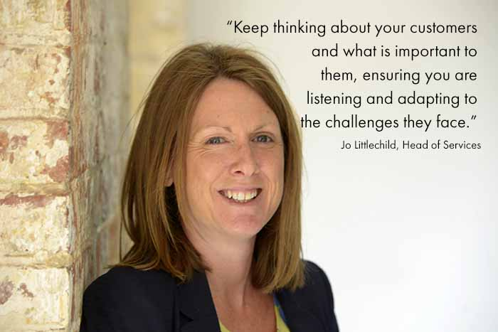 Quote from Jo Littlechild about keeping your customers forefront of mind
