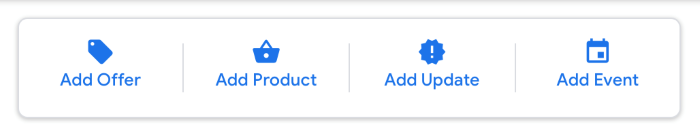Google My Business Posts 4 options - add offer, product, update or event